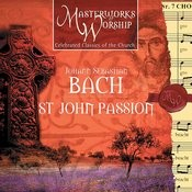 Masterworks of Worship Volume 2 - Bach: St. John Passion (Highlights) Songs