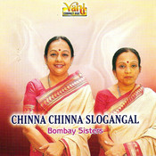 Chinna Chinna Slogangal (Bombay Sisters) Songs