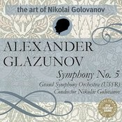 The Art of Nikolai Golovanov: Glazunov - Symphony No. 5 Songs