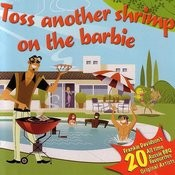 Toss Another Shrimp On The Barbie Songs