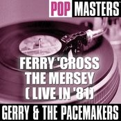 Pop Masters: Ferry 'Cross The Mersey ( Live In '81) Songs