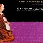 Il Barbaro Dolore: Arias Y Cantatas Del Sigl XVIII Espanol - Capella De Ministrers - Carles Magraner Songs