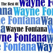 The Best Of Wayne Fontana Songs