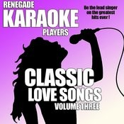 Classic Love Songs Volume Three Songs