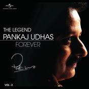 The Legend Forever - Pankaj Udhas - Vol.2 Songs
