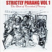 Strictly Parang - The Best Of Trinidad Parang, Vol 1 Songs