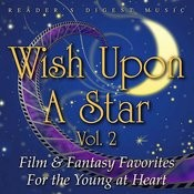 Wish Upon A Star, Vol. 2 (Film & Fantasy Favorites For The Young At Heart) Songs