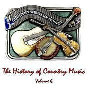 The History Of Country Music, Vol. 6 Songs