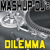 Dilemma (Original Radio Mix) [Re-Mix Tool] Song