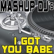 I Got You Babe (Remix Tools For Mash-Ups) Songs