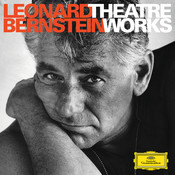 Leonard Bernstein - Theatre Works on Deutsche Grammophon Songs