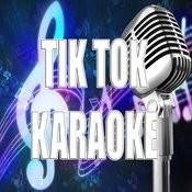 Tik Tok (Karaoke) Songs