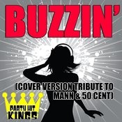 Buzzin' (Cover Version Tribute To Mann & 50 Cent) Songs