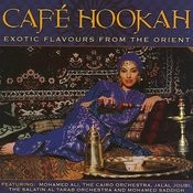 Cafe Hookah: Exotic Flavours From The Orient Songs