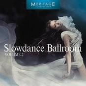 Meritage Dance: Ballroom Slowdance, Vol. 2 Songs