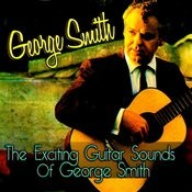 The Exciting Guitar Sounds Of George Smith Songs