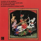 In Praise Of The Goddess: Devotional Songs From North India Songs