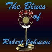 The Blues Of Robert Johnson Songs