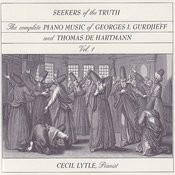 The Complete Piano Music Of Georges I. Gurdjieff & Thomas De Hartmann, Vol. 1: Seekers Of The Truth Songs