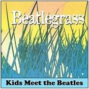 Beatlegrass: Kids Meet The Beatles Songs