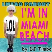 I'm In Miami Beach (Parody Of Lmfao) Songs