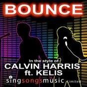 Bounce (In The Style Of Calvin Harris Ft. Kelis) Songs