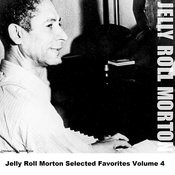 Jelly Roll Morton Selected Favorites, Vol. 4 Songs