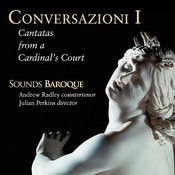 Conversazioni I: Cantatas From A Cardinal's Court Songs
