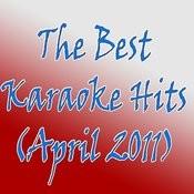 The Best Karaoke Hits (April 2011) Songs
