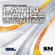 Selektor Music Presents Latin House Essentials: Album Compilation Songs