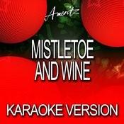 Mistletoe And Wine (Karaoke Version) Songs