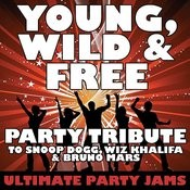 Young, Wild & Free (Party Tribute To Snoop Dogg, Wiz Khalifa & Bruno Mars) Songs