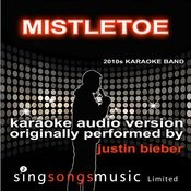 Mistletoe (Originally Performed By Justin Bieber) [Audio Karaoke Version] Songs