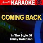 Coming Back (In The Style Of Bluey Robinson) [Karaoke Version] Songs