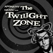 Ambient Music For The Twilight Zone Songs