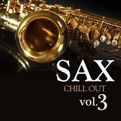 Sax Chill Out Vol.3 Songs