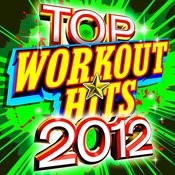 Top Workout Hits 2012 Songs