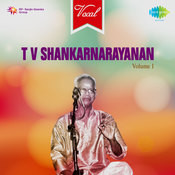 T V Shankarnarayanan Vocal Vol 1 Songs