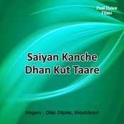 Saiyan Kanche Dhan Kut Taare Songs