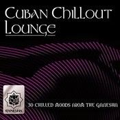 Cuban Chillout Lounge Songs