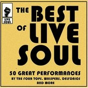 The Best Of Live Soul: 50 Great Performances By The Four Tops, Whispers, Delfonics And More Songs