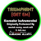 Triumphant (Get Em) [Originally Performed By Mariah Carey, Meek Mill & Rick Ross] [Instrumental Version] Songs