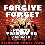 Forgive Forget (Party Tribute To Caligola) Songs