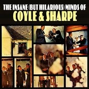 The Insane (But Hilarious) Minds Of Coyle & Sharpe Songs