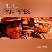 Pure Pan Pipes - Vol. 3 Songs