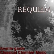 Requiem - Avante-Garde Classical Chamber Music Songs