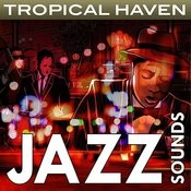 Tropical Haven: Jazz Sounds Songs