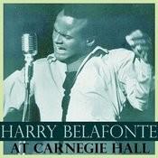 Harry Belafonte At Carnegie Hall Songs