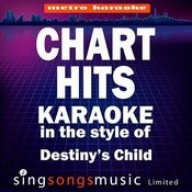 Chart Hits (In The Style Of Destiny's Child) [Karaoke Version] Songs