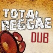 Total Reggae Dub Songs
